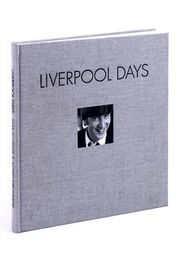 Liverpool Days The photographs of Max Scheler and Astrid Kirchherr