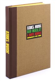 Rebel Music: Bob Marley & Roots Reggae Photographs by Kate Simon