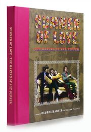 Summer of Love The Making of Sgt Pepper by George Martin